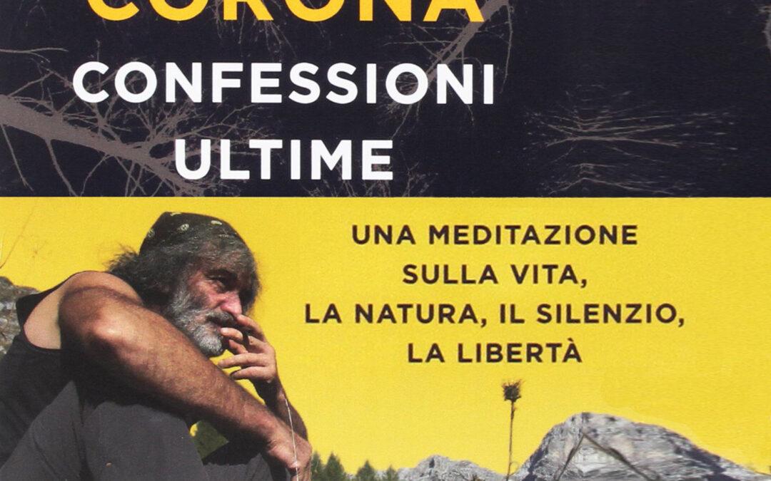 MAURO CORONA – CONFESSIONI ULTIME